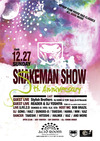 SNAKEMAN SHOW(SNAKEMAN SHOW 6 TH Anniversary !) 2009.12.27 (日) at ACID ROOM(札幌)