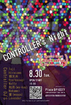 CONTROLLER'S NIGHT() 2011.8.30 (火) at PIGSTY(札幌)