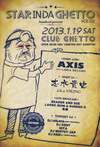 STAR IN DA GHETTO vol.2() 2013.1.19 (土) at club Ghetto(札幌)