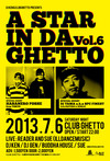 A STAR IN DA GHETTO vol.6(= READER AND SUE LIVE =) 2013.7. 6 (土) at club Ghetto(札幌)