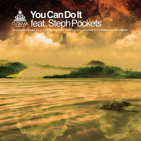 You Can Do It feat. Steph Pockets - DJ TAMA a.k.a. SPC FINEST