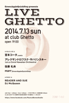 LiveGhetto Vol.63(= READER AND SUE DJ SET =) 2014.7.13 (日) at club Ghetto(札幌)