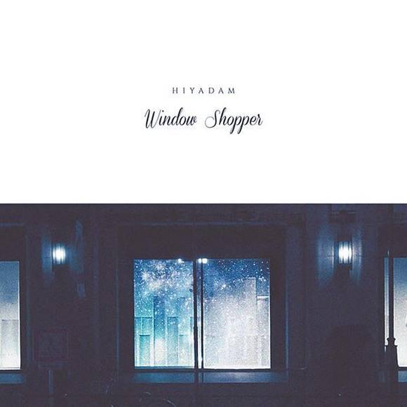 HIYADAM - Window shopper